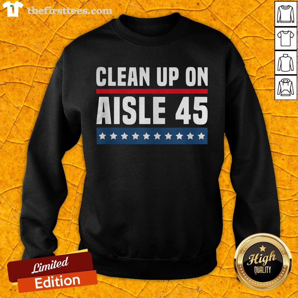 Good Clean Up On Aisle 45 SweatShirt - Design By Thefirsttees.com