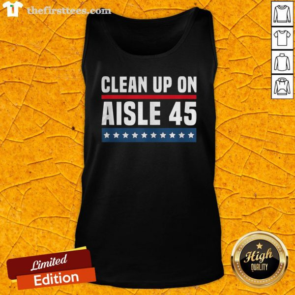Good Clean Up On Aisle 45 Tank Top
