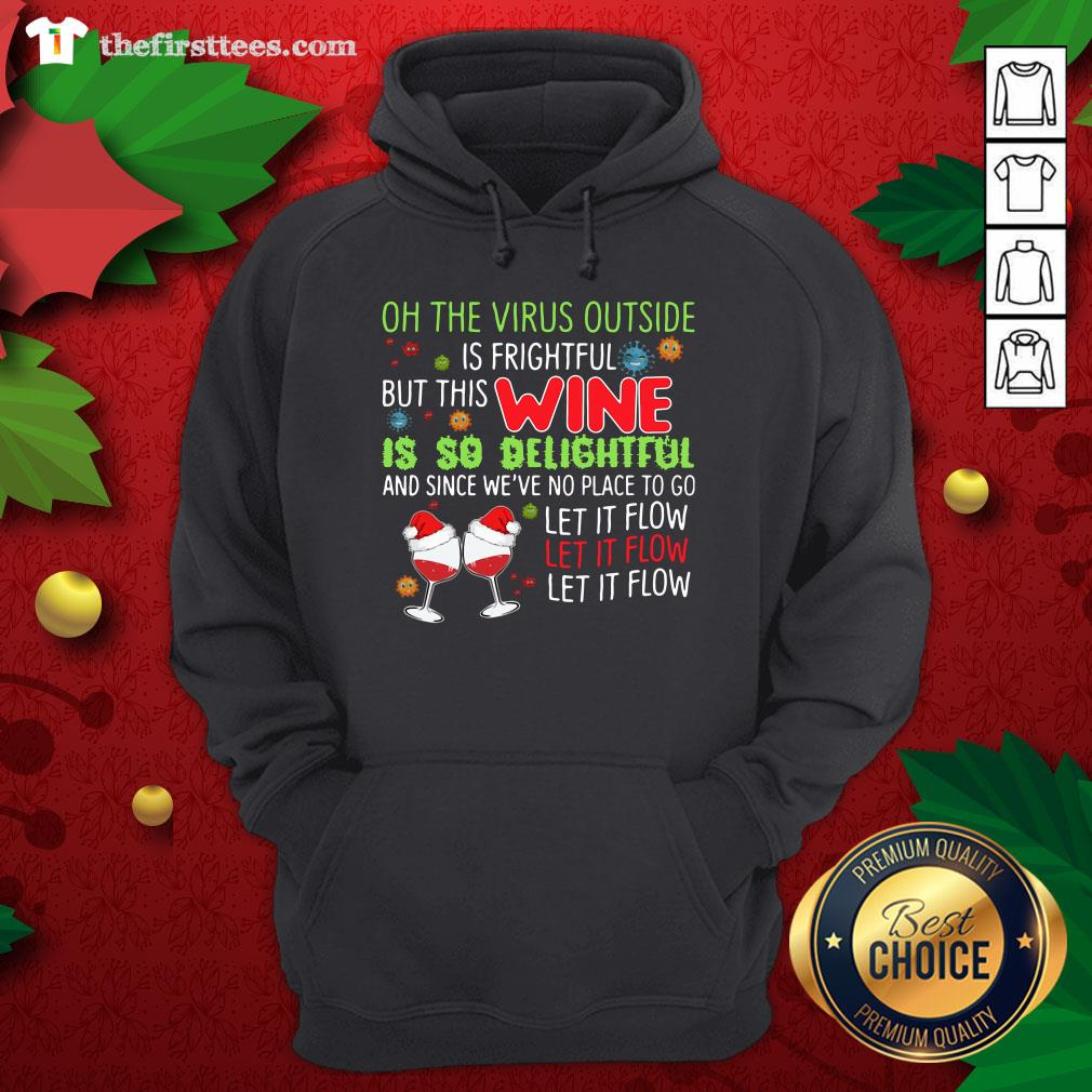 Nice Oh The Virus Outside Wine Is So Delightful And Let It Flow Christmas Hoodie - Design By Thefirsttees.com