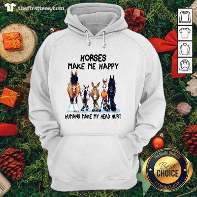 Hot Horses Make Me Happy Humans Make My Head Hurt Hoodie - Design By Thefirsttee.com
