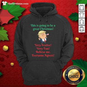 Cute Trump This Is Going To Be A Grest Christmas Very Festive Very Fun Hoodie - Design By Thefirsttee.com