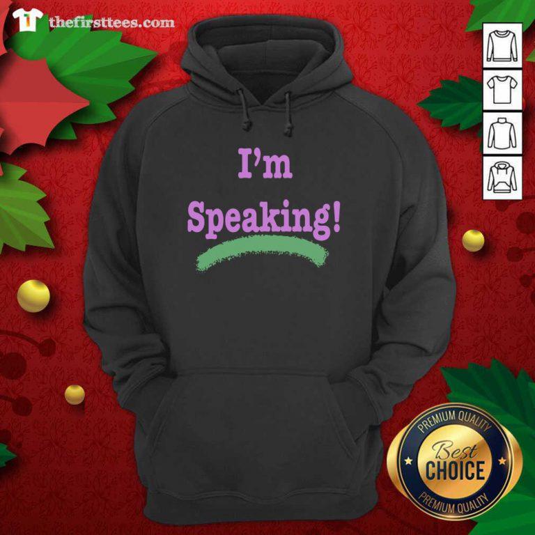 I'm Speaking Kamala Harris President Election Hoodie - Design by Thefristtees.com