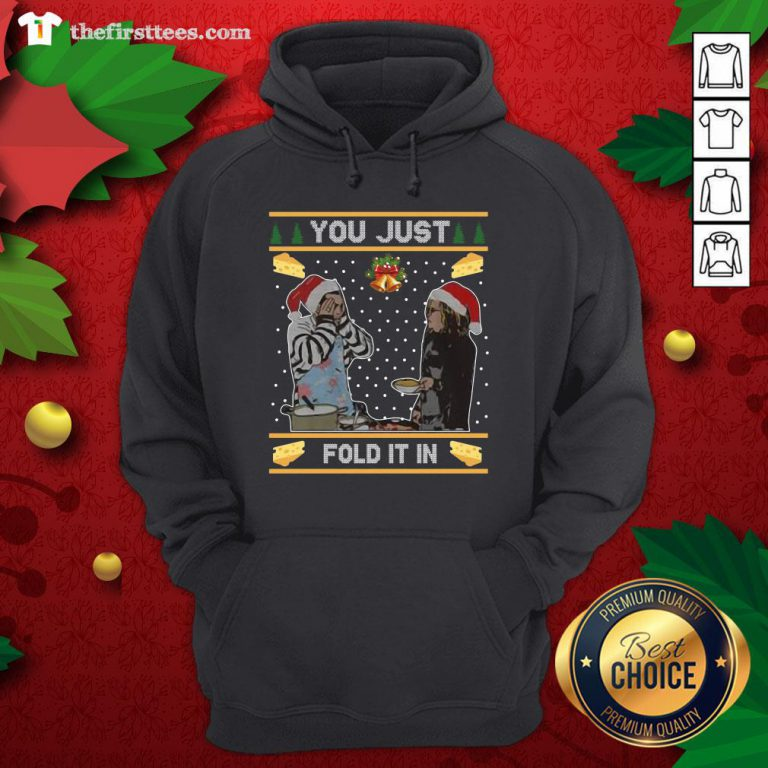 Nice You Just Fold It In Fold In The Cheese Ugly Christmas Hoodie - Design By Thefirsttees.com