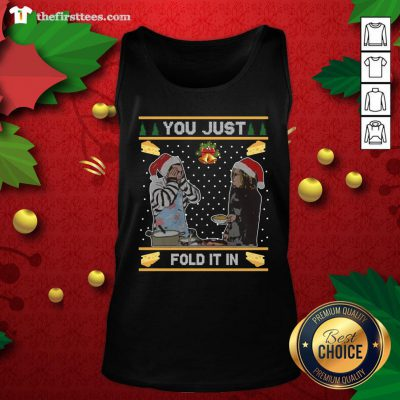 Nice You Just Fold It In Fold In The Cheese Ugly Christmas Tank Top - Design By Thefirsttees.com