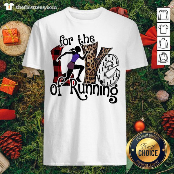 Original For The Love Of Running Shirt - Design By Thefirsttees.com