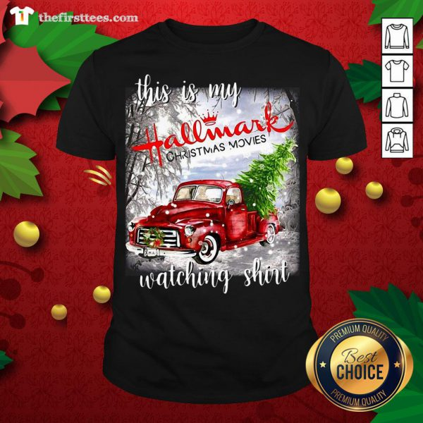 Pretty This Is My Hallmark Christmas Movies Watching Shirt - Design By Thefirsttees.com