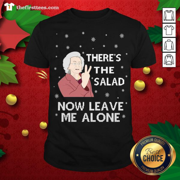 Official There's The Salad Now Leave Me Alone Ugly Christmas Shirt - Design By Thefirsttees.com