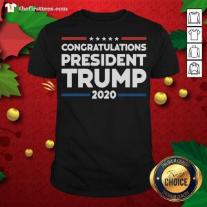 Nice Congratulations President Trump Presidential Election Shirt - Design By Thefirsttees.com