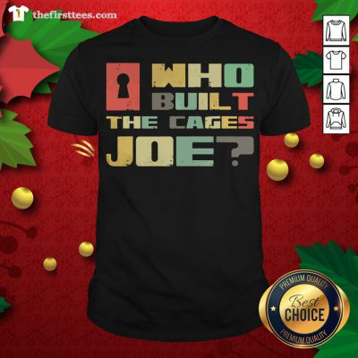 Cute Who Built The Cages Joe 2020 Vintage Shirt - Design By Thefirsttees.com