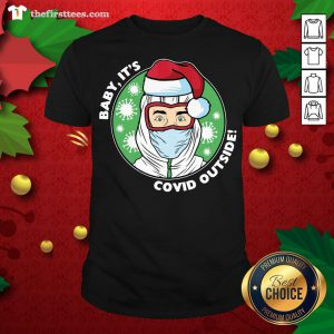 Original Baby It's Covid Outside Christmas Shirt - Design By Thefirsttees.com