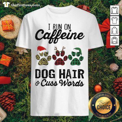 Hot I Run Caffeine Dog Hair Cuss Words Hat Santa Xmas Shirt - Design By Thefirsttees.com