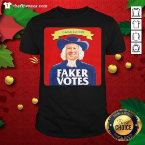 Awesome Joe Biden Classic Edition Faker Votes Shirt - Design By Thefirsttee.com