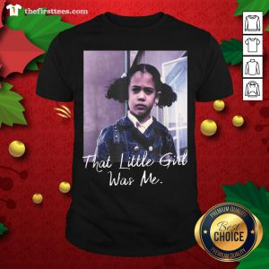 Nice Kamala Harris That Little Girl Was Me Shirt - Design By Thefirsttee.com