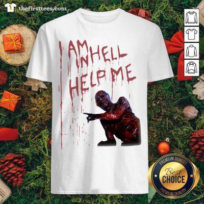 Premium I Am Inhell Help Me Shirt - Design By Thefirsttee.com