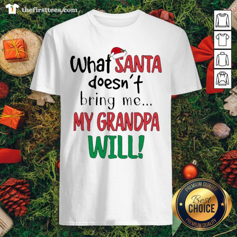 Cool What Santa Doesn't Bring Me My Grandma Will Shirt - Design By Thefirsttee.com