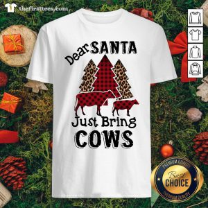 Official Plaid Dear Santa Just Bring Cows Shirt - Design By Thefirsttee.com