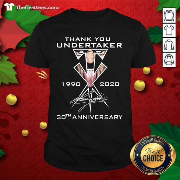 Thank You Undertaker 1990 2020 Signature 30th Anniversary Shirt - Design by Thefristtee.com
