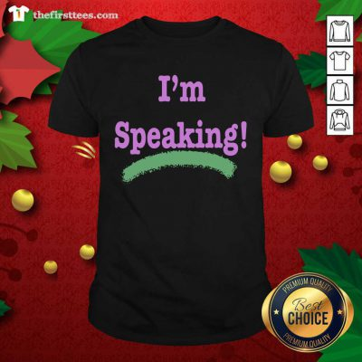 I'm Speaking Kamala Harris President Election Shirt - Design by Thefristtees.com