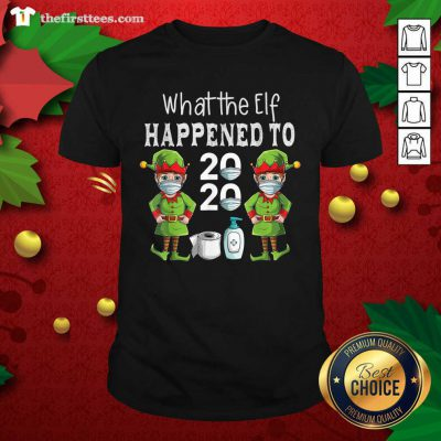 What The Elf Happened To 2020 Christmas 2020 Elf Mask Corona Virus Shirt - Design by Thefristtees.com