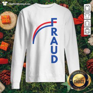Official Joe Biden Fraud Sweatshirt - Design By Thefirsttees.com