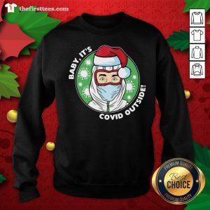 Original Baby It's Covid Outside Christmas Sweatshirt - Design By Thefirsttees.com