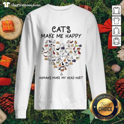 Cute Cats Make Me Happy Humans Make My Head Hurt Heart Sweatshirt - Design By Thefirsttees.com