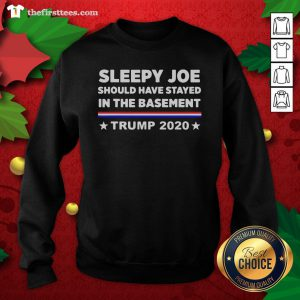 Hot Sleepy Joe Should Have Stayed In Time Bastment Trump 2020 Election Sweatshirt - Design By Thefirsttees.com