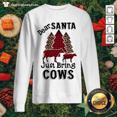 Official Plaid Dear Santa Just Bring Cows Sweatshirt - Design By Thefirsttee.com