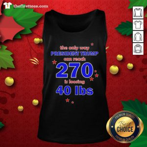 Official President Trump Can Reach 270 For Democrats Tank Top - Design By Thefirsttees.com