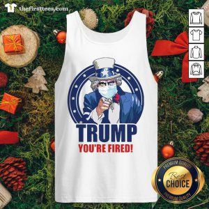 Good Trump You're Fired Tank Top - Design By Thefirsttee.com