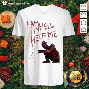 Premium I Am Inhell Help Me V-neck - Design By Thefirsttee.com