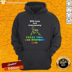 With Love And Understanding Treat Them Like Everybody Else Hoodie-Design By Wardtee.com