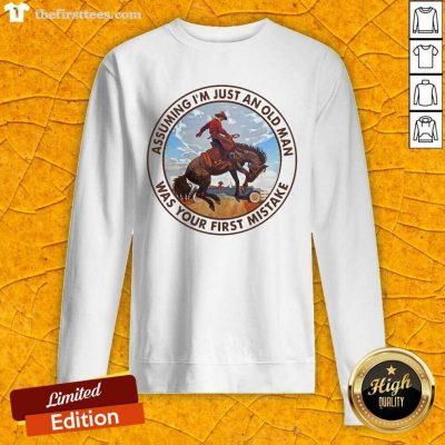 Assuming I'm Just An Old Man Was Your First Mistake Horse Sweatshirt - Design by Thefirsttees.com