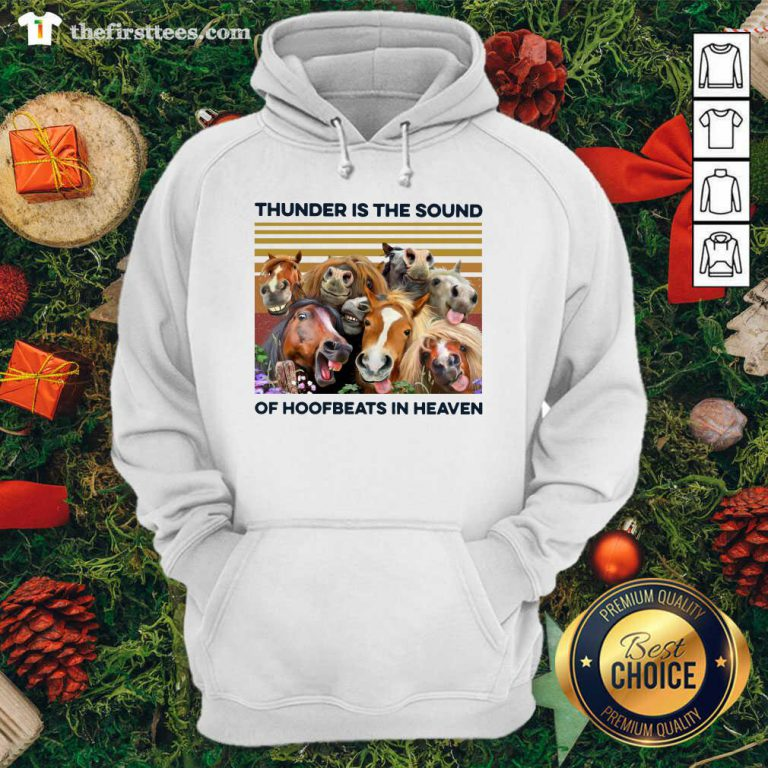 Horses Thunder Is The Sound Of Hoofbeats In Heaven Vintage Retro Hoodie - Design by Thefirsttees.com