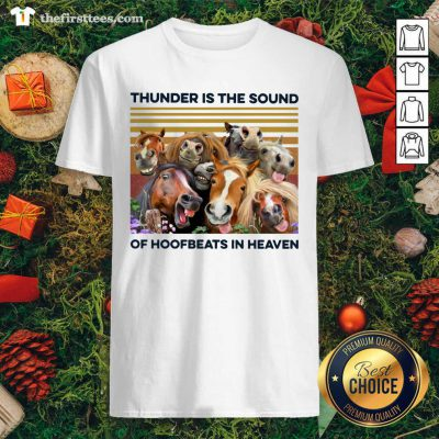 Horses Thunder Is The Sound Of Hoofbeats In Heaven Vintage Retro Shirt - Design by Thefirsttees.com