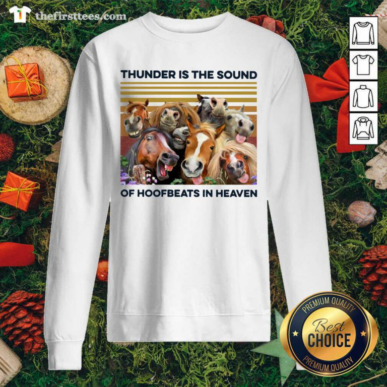 Horses Thunder Is The Sound Of Hoofbeats In Heaven Vintage Retro Sweatshirt - Design by Thefirsttees.com