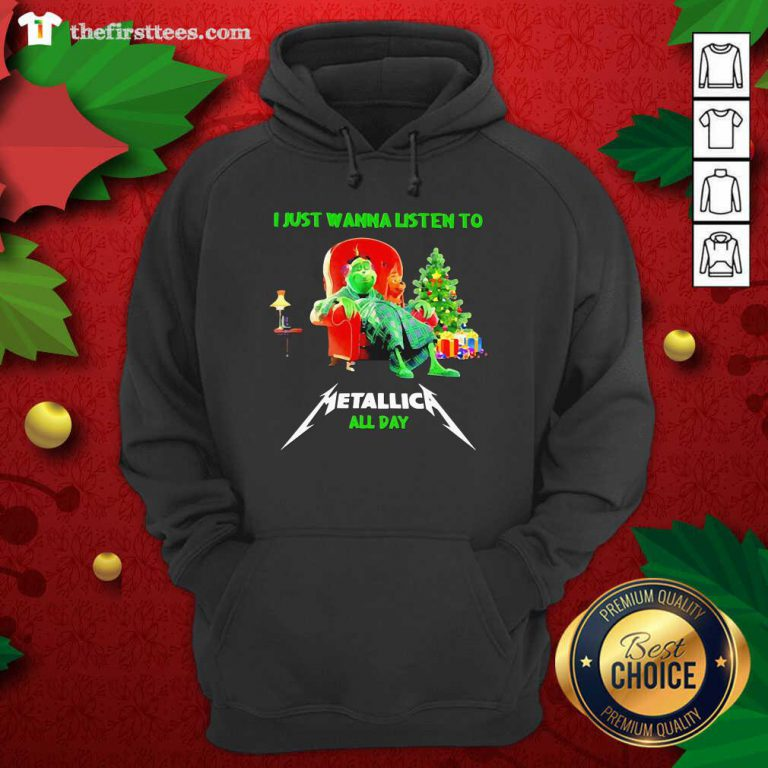 The Grinch And Dog I Just Wanna Listen To Metallica All Day Hoodie - Design by Thefirsttees.com
