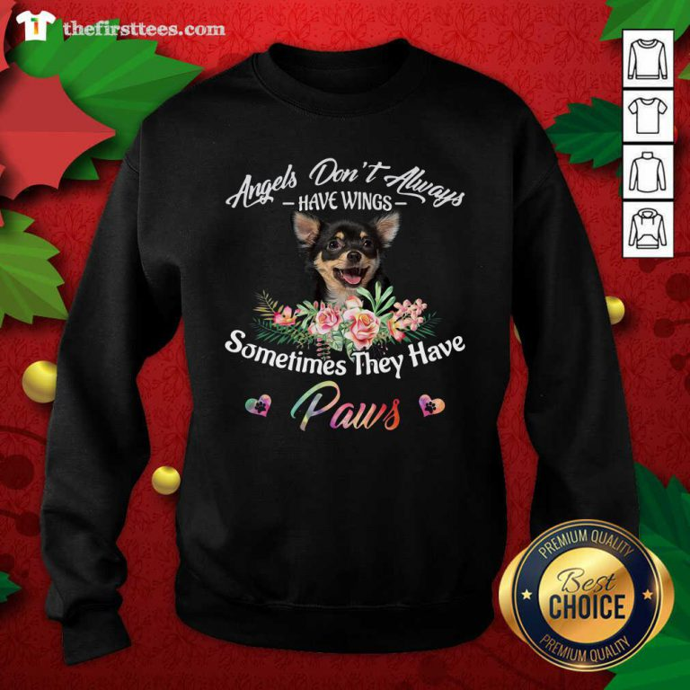 Angels Don't Always Have Wings Chihuahua Sometimes They Have Paws Sweatshirt - Design by Thefirsttees.com