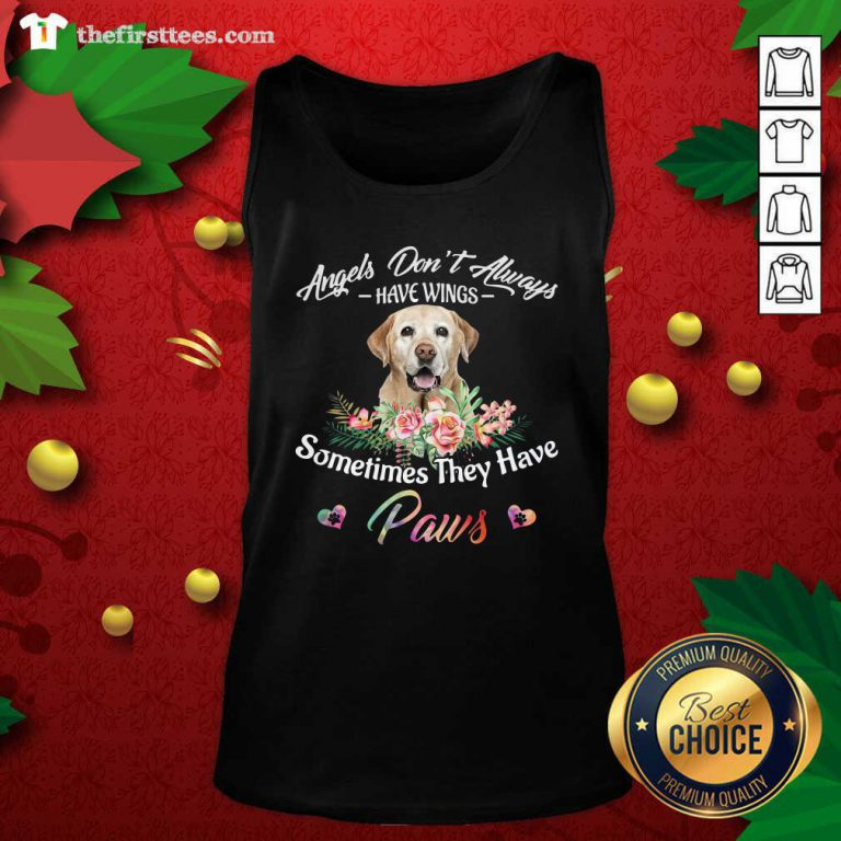 Angels Don't Always Have Wings Labrador Retriever Sometimes They Have Paws Tank Top - Design by Thefirsttees.com