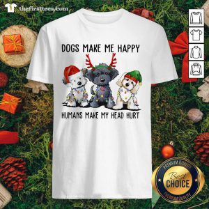 Dogs Make Me Happy Humans Make My Head Hurt Santa Reindeer Elf Xmas Shirt - Design by Thefirsttees.com