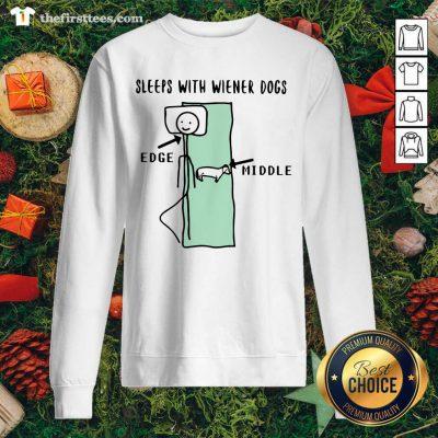 Sleeps With Wiener Dogs Edge Middle Sweatshirt - Design by Thefirsttees.com