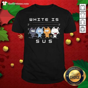 White Is Sus The Cat Shirt - Design by Thefirsttees.com