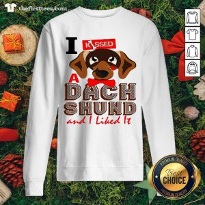 I Kissed A Dach Shund And I Liked It Dog Sweatshirt - Design by Thefirsttees.com