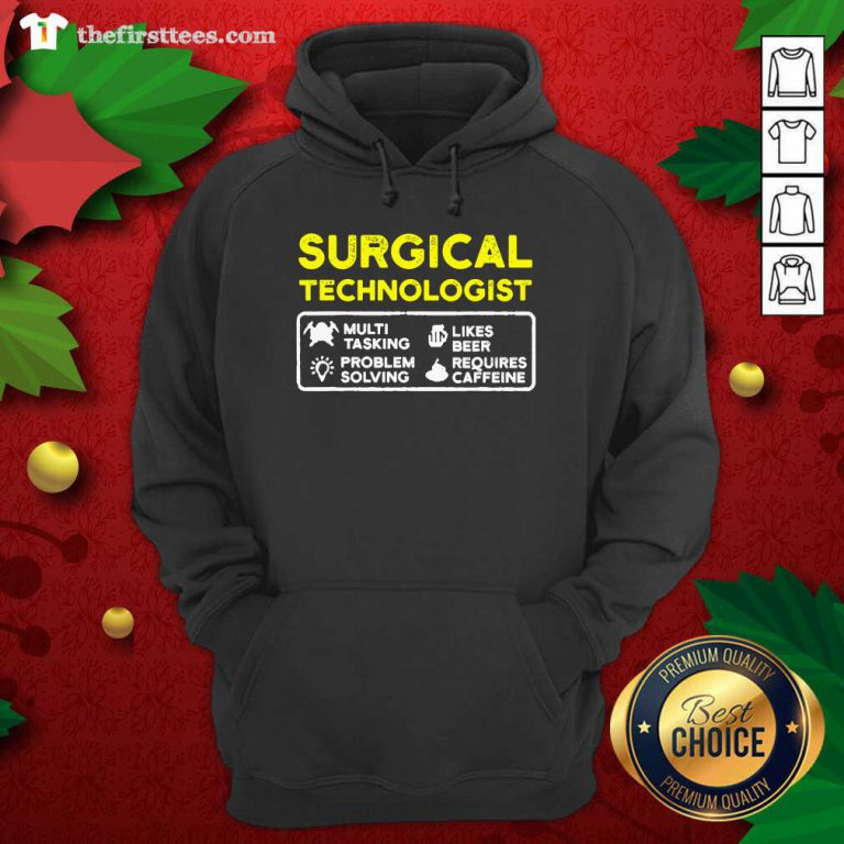 Surgical Technologist Tasking Likes Beer Solving Scrub Tech Hoodie - Design by Thefirsttees.com