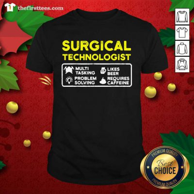 Surgical Technologist Tasking Likes Beer Solving Scrub Tech Shirt - Design by Thefirsttees.com