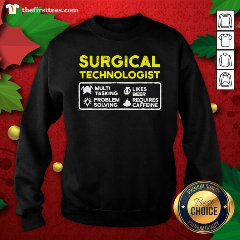 Surgical Technologist Tasking Likes Beer Solving Scrub Tech Sweatshirt - Design by Thefirsttees.com
