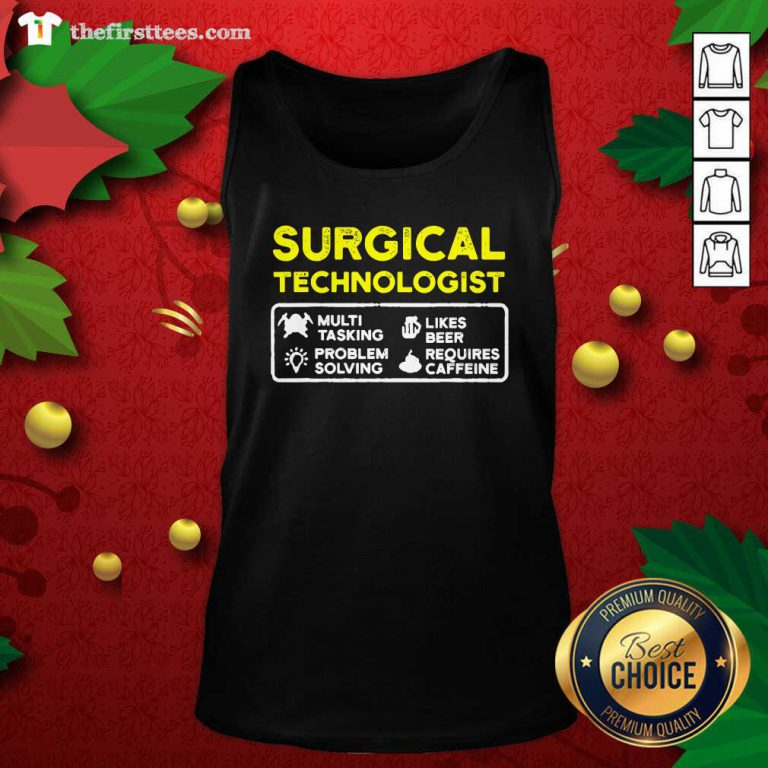 Surgical Technologist Tasking Likes Beer Solving Scrub Tech Tank Top - Design by Thefirsttees.com