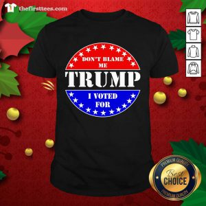 American Flag Don't Blame Me I Voted For Trump Shirt - Design by Thefirsttees.com
