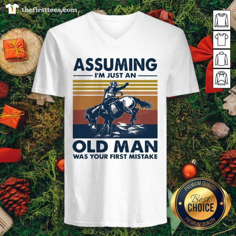 Assuming I'm Just An Old Man Was Your First Mistake Riding Horse Vintage Retro V-neck - Design by Thefirsttees.com