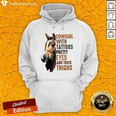 Cowgirl With Tattoos Pretty Eyes And Thick Thighs Horse Hoodie - Design by Thefirsttees.com
